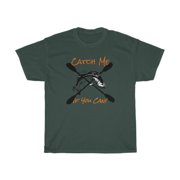 catch me if you can - unisex heavy cotton kayak fishing t-shirt - 3xl, forest green
